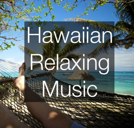 Hawaiian/Relaxing Music