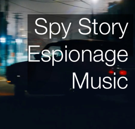 Spy Story/Espionage Music